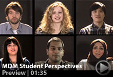 Watch student perspectives on the MDM Program.